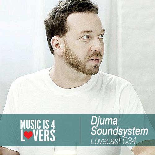 Lovecast 034 Djuma Soundsystem
