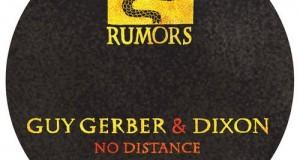 Guy Gerber & Dixon – No Distance (Rumors)