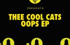 Thee Cool Cats – Oops EP (Nurvous Records)