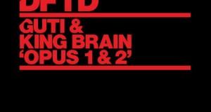 Guti & King Brian – Opus 1 & 2 (DFTD)