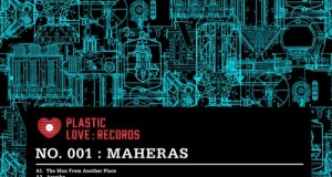 Maheras – The Man From Another Place EP (Plastic Love Records)
