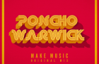 Poncho Warwick – Make Music (Original Mix) [FREE DOWNLOAD]