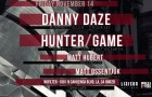 TICKET GIVEAWAY!!!  RollingTUFF Presents: Danny Daze & Hunter/Game