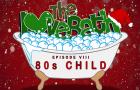 The LoveBath Episode VIII Featuring 80s Child