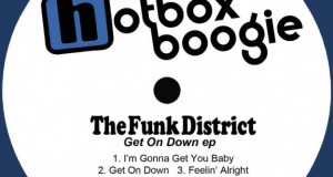 The Funk District – Get On Down EP [Hotbox Boogie]