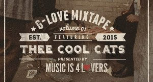 G-Love Mixtape Vol.01 featuring Thee Cool Cats (Series Premiere)