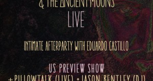 TICKET GIVEAWAY!!! Damian Lazarus & The Ancient Moons (Live), Pillowtalk (Live), Jason Bentley & Eduardo Castillo