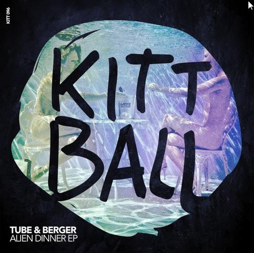 2015-07-07 07_36_41-KITT096 __ TUBE & BERGER - ALIEN DINNER EP __ OUT ON 7TH OF JULY by KITTBALL _ F
