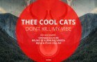 Thee Cool Cats – Don't Kill My Vibe (Remixes) [Dear Deer Records]