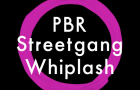 PBR Streetgang – Whiplash (20/20 Vision)