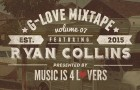 G-Love Mixtape Vol.07 featuring Ryan Collins