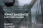 Jonas Saalbach – Everything Changes (Motek Music)