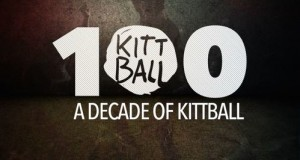 Kittball 100 – A Decade of Kittball