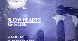 Slow Hearts – Juno/Ceres (Motek Music)