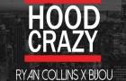 Ryan Collins & BIJOU – Hood Crazy