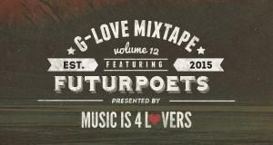 G-Love Mixtape Vol.12 featuring FUTURPOETS