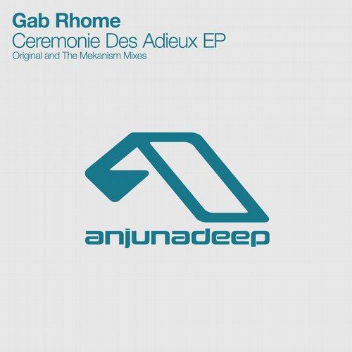 Gab Rhome - Ceremonie Des Adieux - Anjunadeep