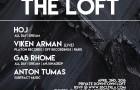 TICKET GIVEAWAY!  The Loft w/ Hoj, Gab Rhome, Viken Arman, & Anton Tumas
