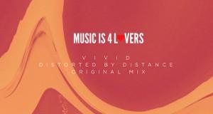 [FREE DOWNLOAD] — V i v i d – Distorted By Distance (Original Mix)
