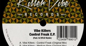 Vibe Killers – Control Freak EP (Killer Vibe Records)