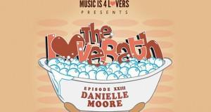The LoveBath XXIII featuring Danielle Moore