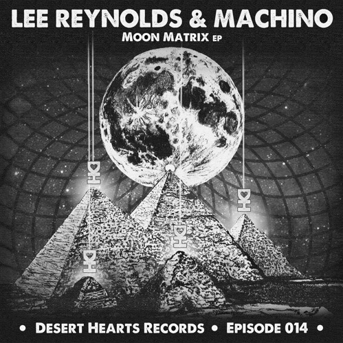 2016-05-26 11_23_15-[DH014] Lee Reynolds & Machino - Moon Matrix EP [FREE DOWNLOAD] by Desert Hearts