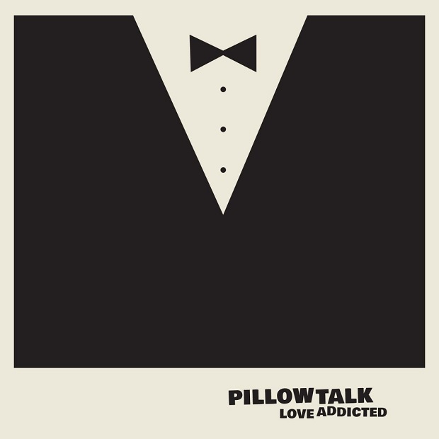 PillowTalk-LoveAddicted