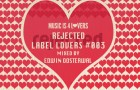 Rejected – Label Lovers #003 mixed by Edwin Oosterwal