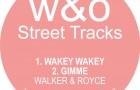 Walker & Royce – Wakey Wakey [W&O Street Tracks]