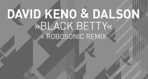 PREMIERE — David Keno & Dalson – Black Betty (Original Mix) [Formatik Records]