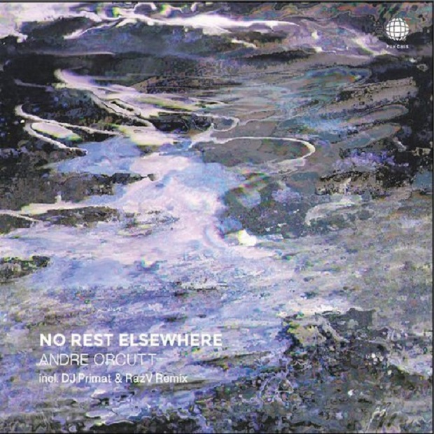 Andre Orcutt - No Rest Elsewhere