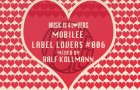 mobilee – Label Lovers #006 mixed by Ralf Kollmann