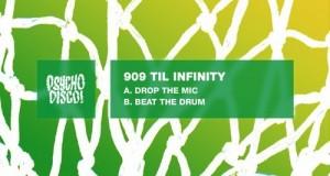 909 Til Infinity – Drop the Mic EP [Psycho Disco!]