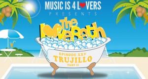 The LoveBath XXV featuring Trujillo — Part II