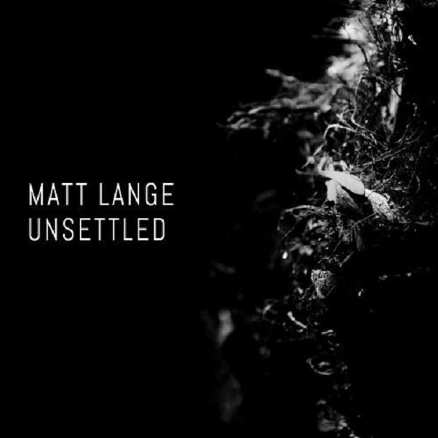 Matt Lange Unsettled
