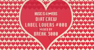 Dirt Crew – Label Lovers #008 mixed by Break 3000