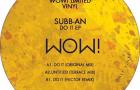 Subb-an – Do It [Wow! Recordings]