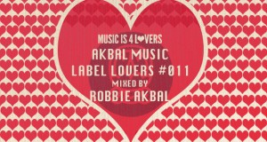 Akbal Music – Label Lovers #011 mixed by Robbie Akbal