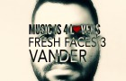 Fresh Faces 3 // Vander