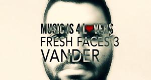 Fresh Faces 3 // Vander