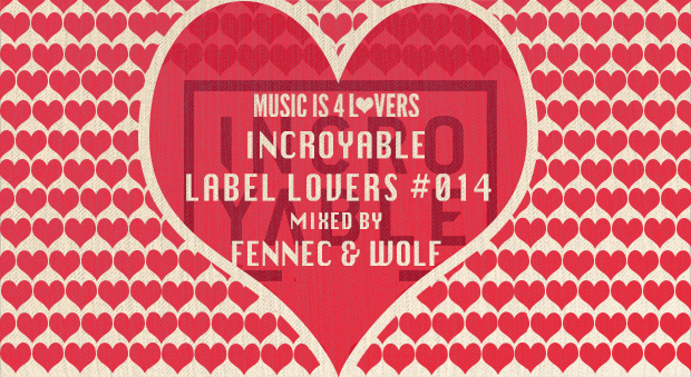 Incroyable – Label Lovers #014 mixed by Fennec & Wolf