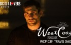 West Coast Podcast 039: Travis Dagz
