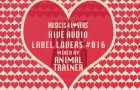 Hive Audio – Label Lovers #016 mixed by Animal Trainer