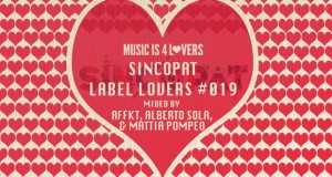 Sincopat – Label Lovers #019 mixed by AFFKT, Alberto Sola, & Mattia Pompeo