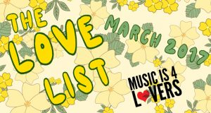 The Love List — Top 20 Tracks March 2017