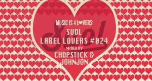 Suol – Label Lovers #024 mixed by Chopstick & Johnjon [MI4L.com]