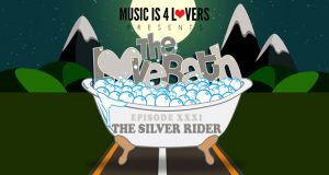 The LoveBath XXXI featuring The Silver Rider