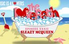The LoveBath XXXII featuring Sleazy McQueen [MI4L.com]