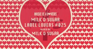 Milk & Sugar Recordings – Label Lovers #025 mixed by Milk & Sugar [MI4L.com]