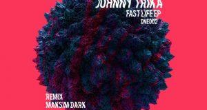 Johnny Trika – Fast Life EP (ONESELF.)